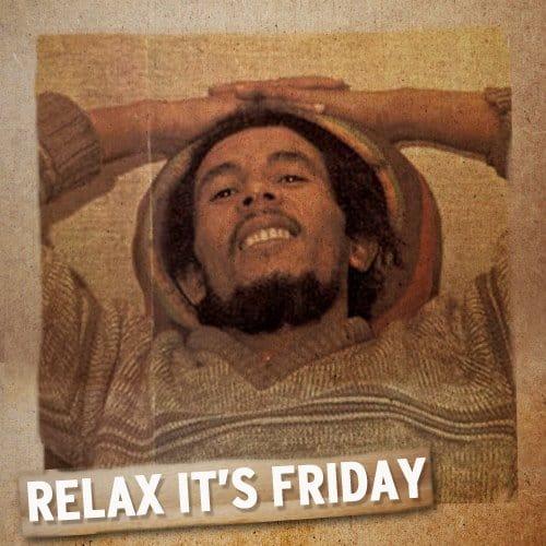 Bob Marley - Relax It's Friday