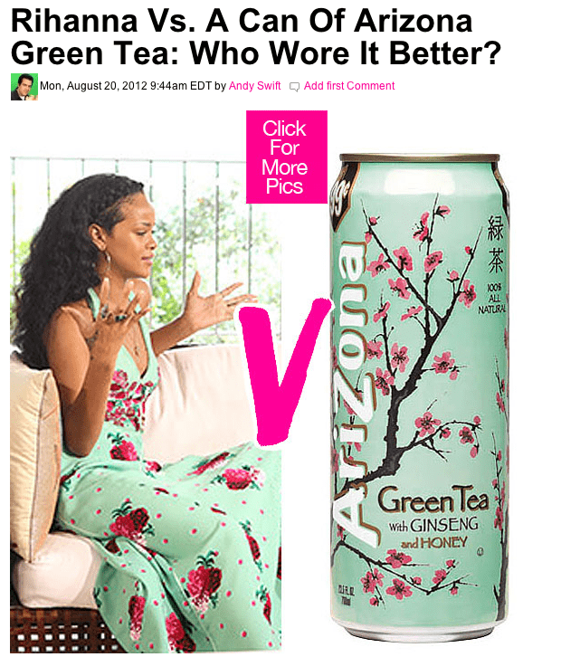 Rihanna Vs Arizona Green Tea - who wins?