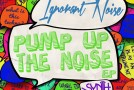 Synth City Records Announces Release of Ignorant Noise 'Pump Up the Noise' EP
