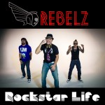 The Rebelz – Rock Star Life Album