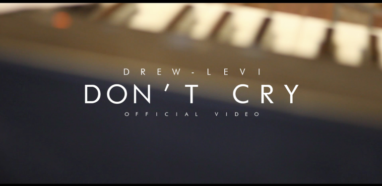 Drew-Levi - Don't Cry