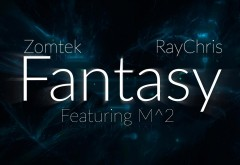 RayChris and Zomtek ft. M^2- Fantasy
