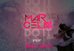 Marcela A featuring Reign Write - Do It