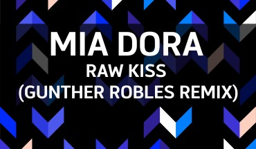 Mia Dora - Raw Kiss (Gunther Robles Remix)